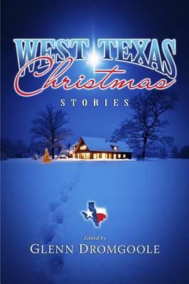 West Texas Christmas Stories by Glenn Dromgoole