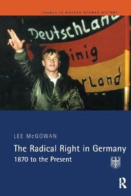 The Radical Right in Germany by Lee Mcgowan