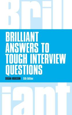 Brilliant Answers to Tough Interview Questions book