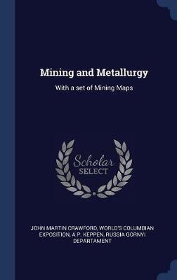 Mining and Metallurgy by John Martin Crawford