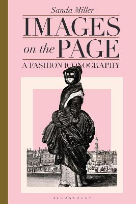 Images on the Page: A Fashion Iconography by Dr Sanda Miller