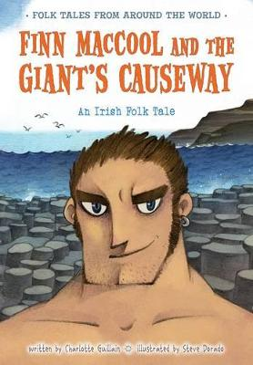 Finn MacCool and the Giant's Causeway by Charlotte Guillain