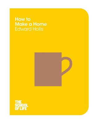 How to Make a Home by Edward Hollis