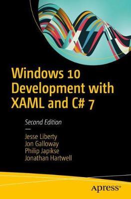 Windows 10 Development with XAML and C# 7 by Jesse Liberty