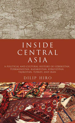 Inside Central Asia by Dilip Hiro