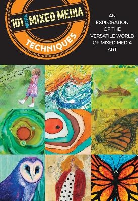 101 More Mixed Media Techniques: An exploration of the versatile world of mixed media art by Cherril Doty