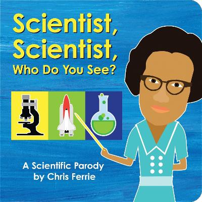 Scientist, Scientist, Who Do You See?: A Scientific Parody by Chris Ferrie