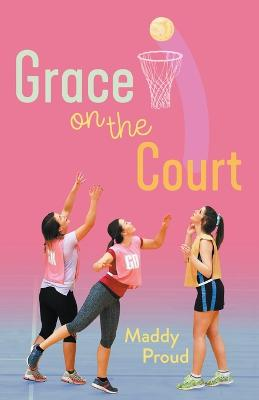 Grace on the Court by Maddy Proud