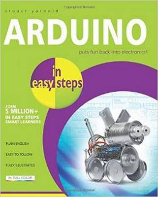 Arduino in Easy Steps by Stuart Yarnold