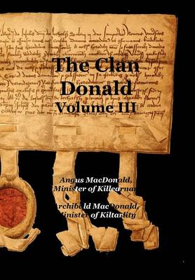 The Clan Donald - Volume 3 by Angus MacDonald