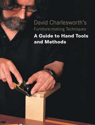 David Charlesworth's Furniture Making Techniques by David Charlesworth