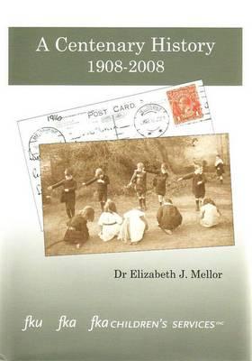 Centenary History 1908-2008 by Elizabeth Mellor