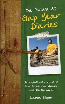 The Grownup Gap Year Diaries by Laura Bloom