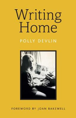 Writing Home by Polly Devlin