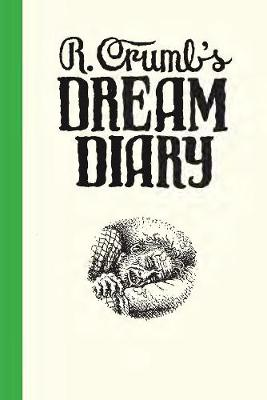 R. Crumb's Dream Diary by Ronald Bronstein