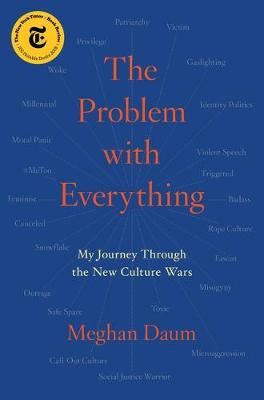 The Problem with Everything: My Journey Through the New Culture Wars book
