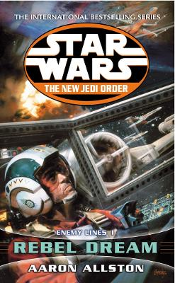 Star Wars: The New Jedi Order - Enemy Lines I Rebel Dream book