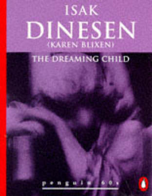 """""""The Dreaming Child by Isak Dinesen"""