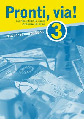 Pronti, via! 3 Teacher Resource Book by Marisa Minelle Katis