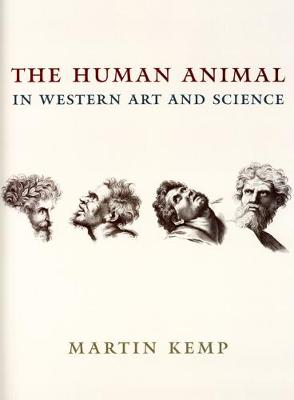 Human Animal in Western Art and Science by Mr Martin Kemp