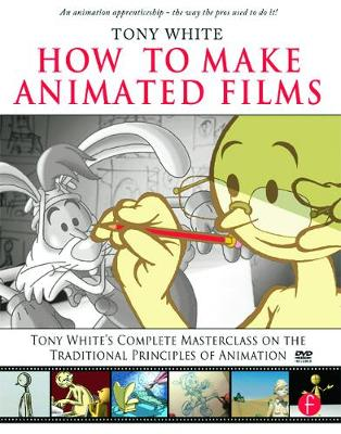 How to Make Animated Films by Tony White
