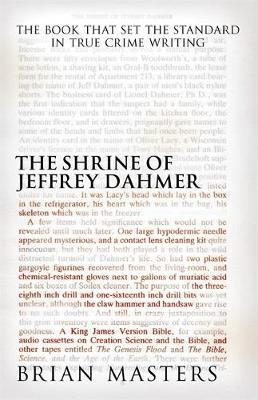 Shrine of Jeffrey Dahmer by Brian Masters