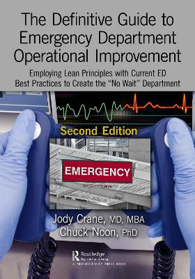 The The Definitive Guide to Emergency Department Operational Improvement: Employing Lean Principles with Current ED Best Practices to Create the