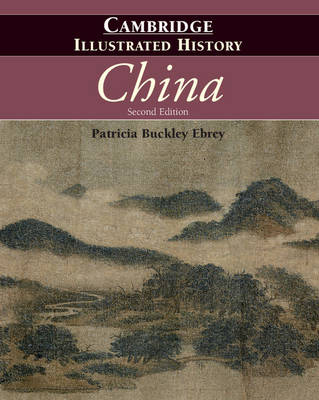 Cambridge Illustrated History of China by Patricia Buckley Ebrey