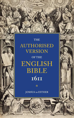 Authorised Version of the English Bible 1611: Volume 2, Joshua to Esther book