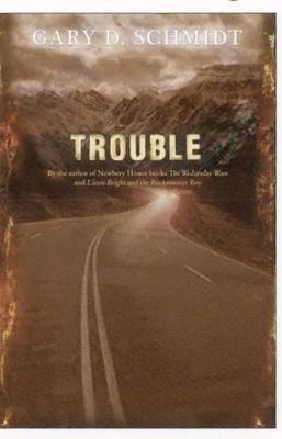 Trouble by Gary D. Schmidt