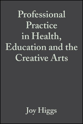 Professional Practice in Health, Education and the Creative Arts book