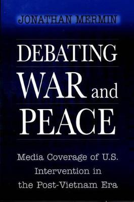 Debating War and Peace by Jonathan Mermin