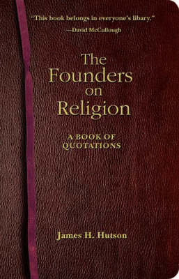 Founders on Religion by James H. Hutson