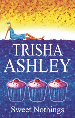 Sweet Nothings by Trisha Ashley