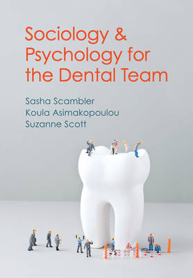 Sociology and Psychology for the Dental Team by Sasha Scambler