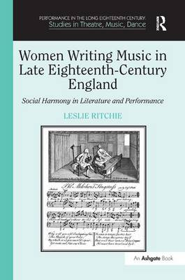 Women Writing Music in Late Eighteenth-Century England by Leslie Ritchie