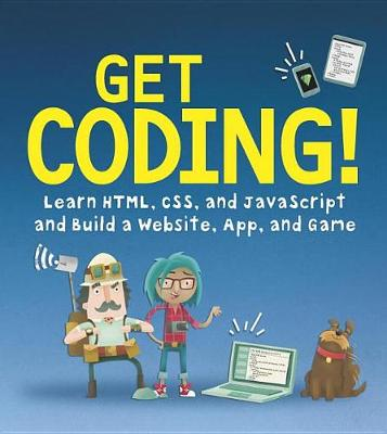 Get Coding!: Learn HTML, CSS & JavaScript & Build a Website, App & Game by Young Rewired State