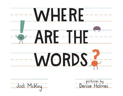 Where Are the Words? by Jodi McKay