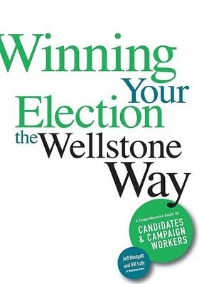 Winning Your Election the Wellstone Way by Jeff Blodgett