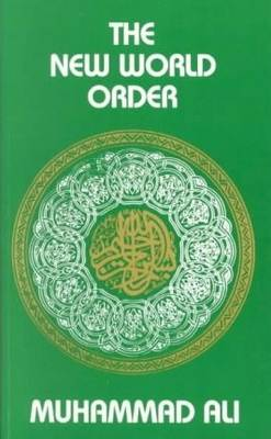 The New World Order by Maulana Muhammad Ali