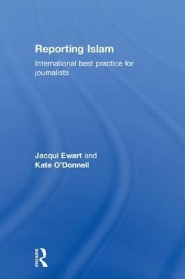 Reporting Islam by Jacqui Ewart