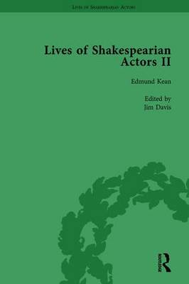 Lives of Shakespearian Actors, Part II, Volume 1: Edmund Kean, Sarah Siddons and Harriet Smithson by Their Contemporaries by Gail Marshall