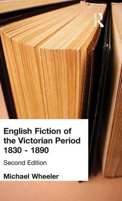 English Fiction of the Victorian Period by Michael Wheeler