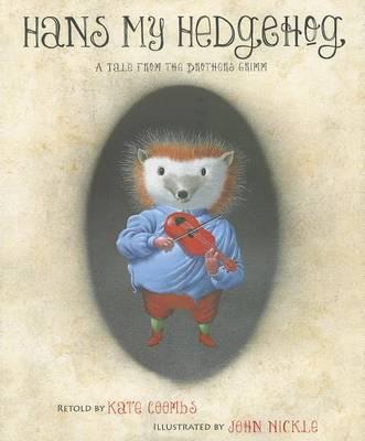 Hans My Hedgehog by Wilhelm Grimm