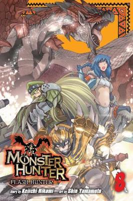 Monster Hunter: Flash Hunter, Vol. 8 by Keiichi Hikami