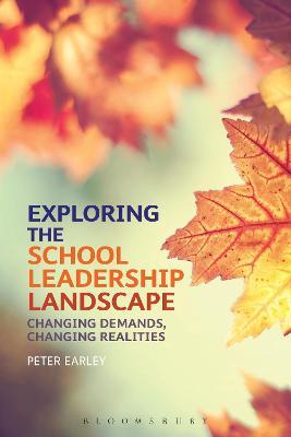 Exploring the School Leadership Landscape by Peter Earley