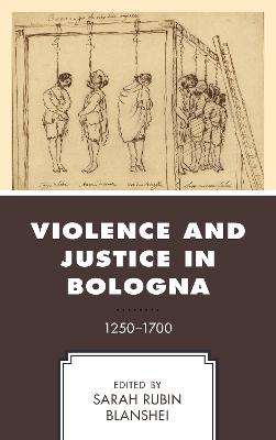 Violence and Justice in Bologna by Sarah Rubin Blanshei
