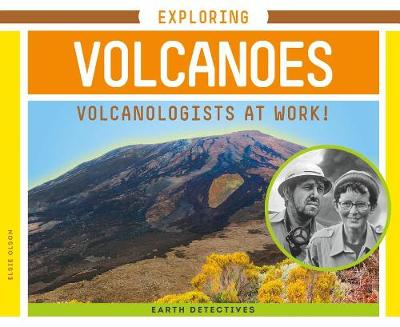 Exploring Volcanoes: Volcanologists at Work! book