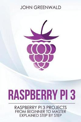 Raspberry Pi 3 by John Greenwald