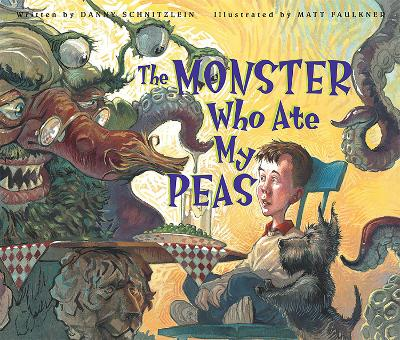 The Monster Who Ate My Peas by Danny Schnitzlein